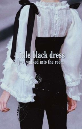little black dress just walked into the room by M0MRRY