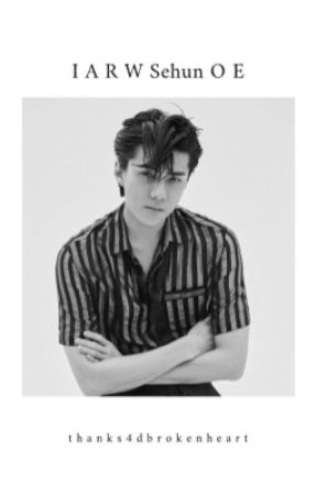 In A Relationship With Sehun of Exo by thanks4dbrokenheart