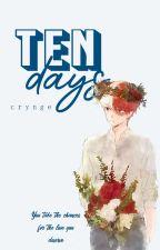 Ten Days ‒ ˢʰᵒᵗᵒ ᵗ. ✔ by crynge
