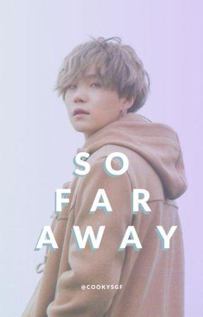 so far away | yoongixreader by cookysgf