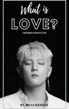 WHAT IS LOVE? 6: Kim Donghyuk by MilcaDichoso