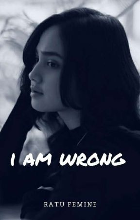 I Am Wrong by femine05