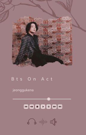 Bts On Act ꪜ  by -jeonggukena