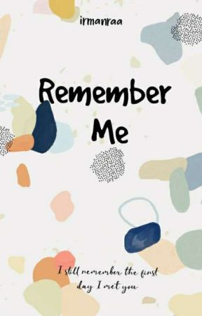 Remember Me by irmanraa