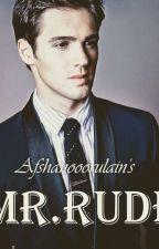 Mr. Rude  by Afshanooorulain