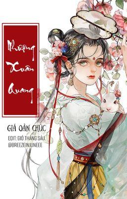 Đọc truyện [EDIT FULL] Nhượng Xuân Quang - Giá Oản Chúc