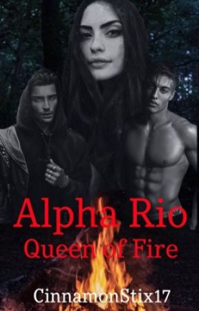 Alpha Rio Queen of Fire by CinnamonStix17