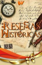 Reseñas Históricas by WattpadFiccionHistoricaES