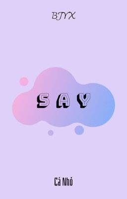 Đọc truyện [BJYX] Say