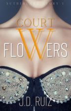 Court of Flowers (Sutherland Book 1) by greenwriter