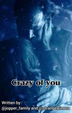 Crazy of you {Jopper story} by Jopper_family