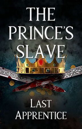 The Prince's Slave | [BxB] | (On Hold) by Last_Apprentice