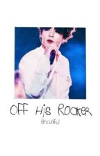 Off His Rocker (jk x bts) by Cunfui