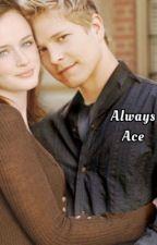 Always Ace  by delena_weakness
