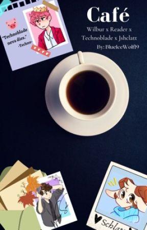 Café (Wilbur Soot x Reader x Technoblade x Schlatt) by BlueIceWolf19