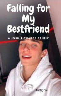 Falling for My Best Friend (A Josh Richards fanfic) cover