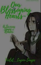 Our Blossoming  Hearts: A Severus Snape x reader by n3rdynightmar3