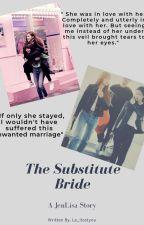 The Substitute Bride by freyja_jtg
