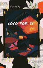 loco por ti (kiribaku) by -YiliLemon-
