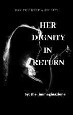 Her Dignity in Return [Completed] by the_immaginazione