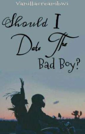 Should I Date The Bad Boy? by vanillacreambwi