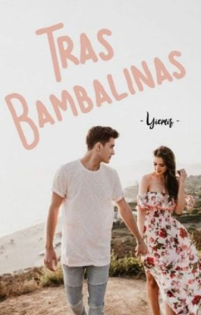 Tras Bambalinas ( #4 Odio a las chicas) by Yiemir_Yiemir
