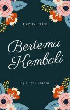 Bertemu Kembali (Meet Again) by EenGrandx