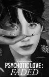 Psychotic Love: Faded || JJK cover