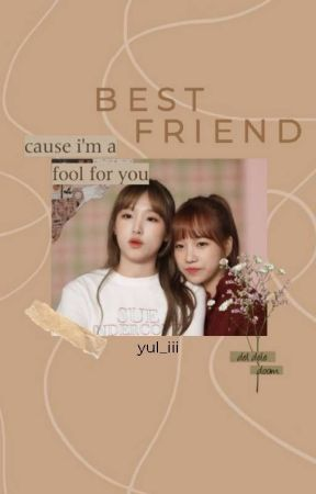 B E S T F R I E N D || YulYen by yul_iii
