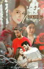Locked In Love by SamairaRajput