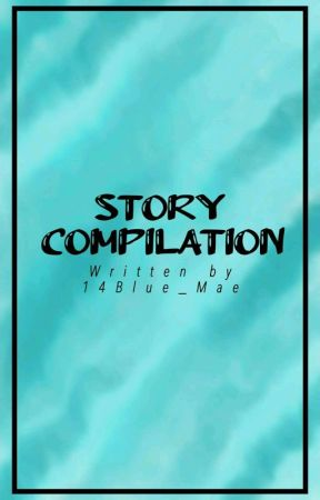 Short Story Compilation by 14blue_mae