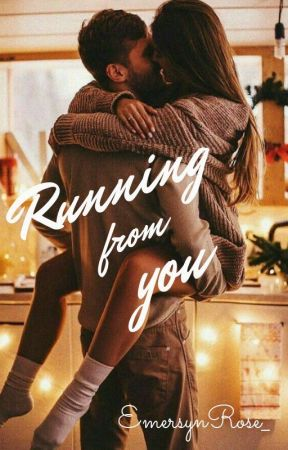 Running From You by EmersynRose_