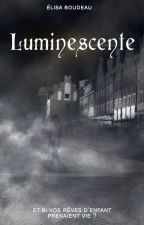 Luminescente by BLISS--