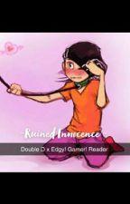 ~Ruined Innocence~  Edd x Edgy! Gamer! Reader  by EmmiTrash