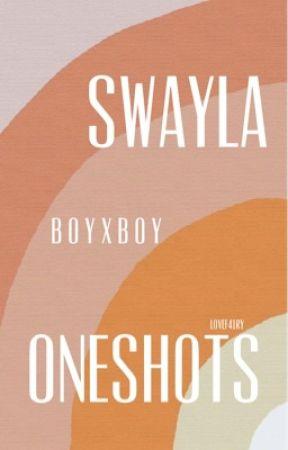 SwayLA BoyxBoy Oneshots by L0VEF41RY