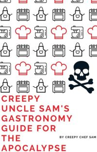 Creepy Uncle Sam's Gastronomy Guide For The Apocalypse cover