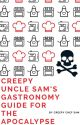 Creepy Uncle Sam's Gastronomy Guide For The Apocalypse by Sam_le_fou