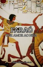 Faraó: Por Amor ao Nilo by KaykeDiass