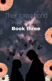 Their force bond// Anakin Skywalker ( book three ) cover