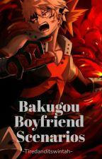 Katsuki Bakugou Boyfriend Scenerios by peanutstar02