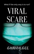 Viral Scare by GhabbieGee