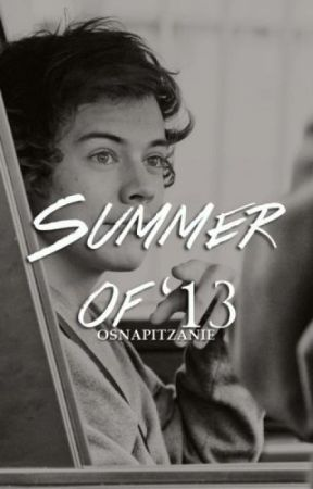 Summer of '13 | Harry Styles by osnapitzanie