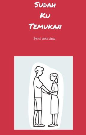 SUDAH KU TEMUKAN  by MelisaFitri639
