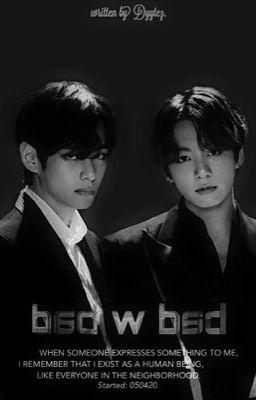 Đọc truyện Taekook | Bad w Bad.