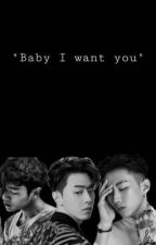 """""""Baby I want you"""" by imaginezzz"""