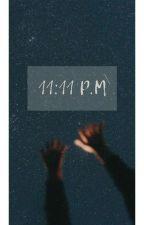11:11 P. M. Fanfiction by Quietbishh
