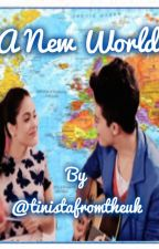A New World (A Violetta Fanfiction) by TinistaFromTheUk
