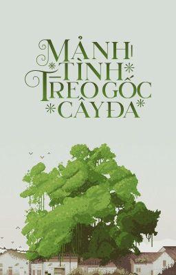 Đọc truyện Mảnh tình treo gốc cây đa