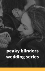 peaky blinders wedding series by Burningbeachpuppy