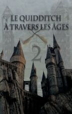 Le Quidditch à travers les âges 2 by HeliaGix